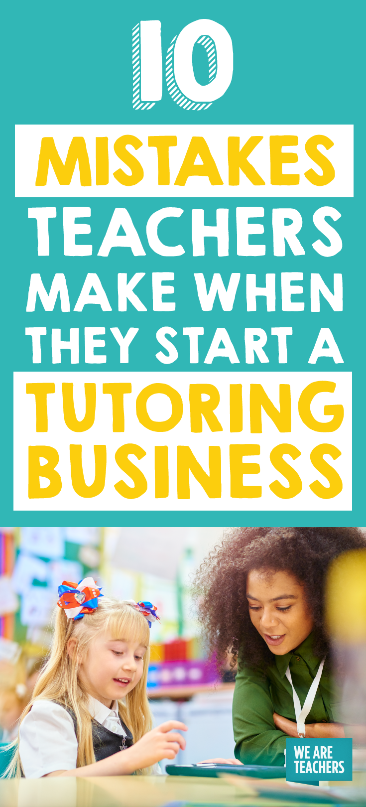 10 mistakes teachers make when they start a tutoring business what advice would you give to teachers who want to start a tutoring business colourmoves