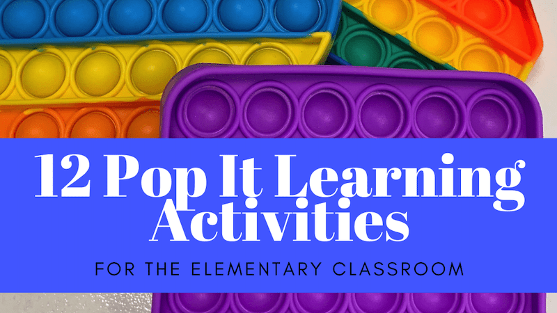 Teaching with pop its - 12 Pop It Learning Activities!