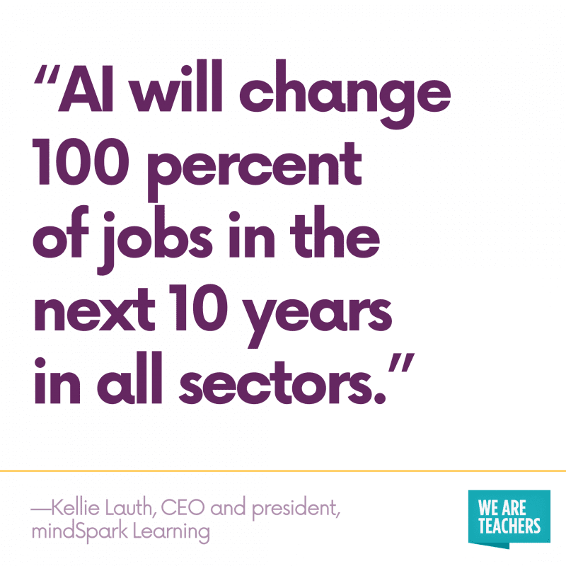 Quote: AI will change 100 percent of jobs in the next 10 years in all sectors.""