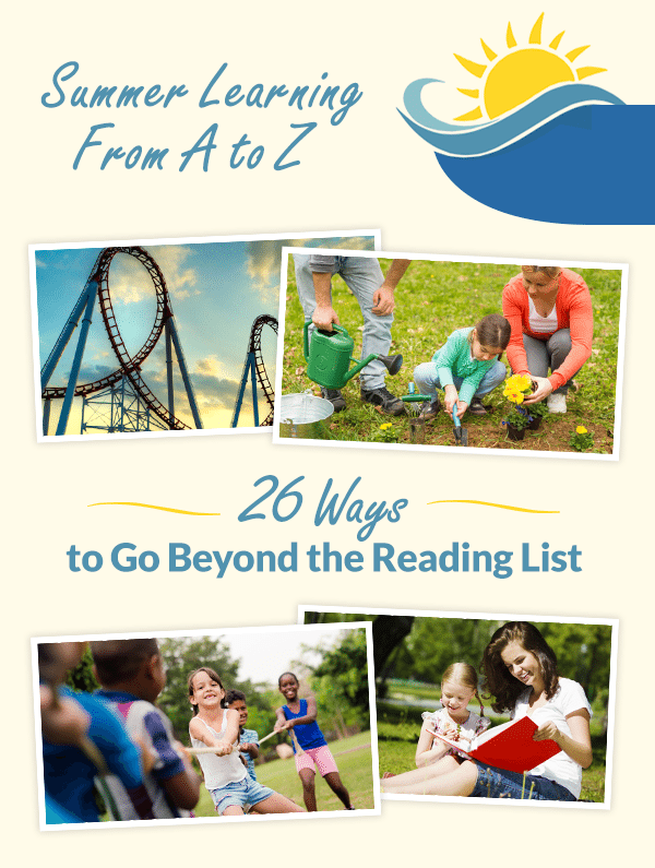 26 Ways to Go Beyond the Summer Reading List