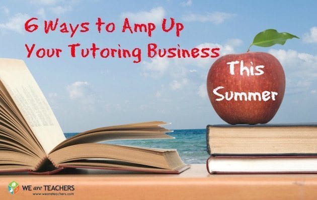 6 Ways to Amp Up Tutoring Biz
