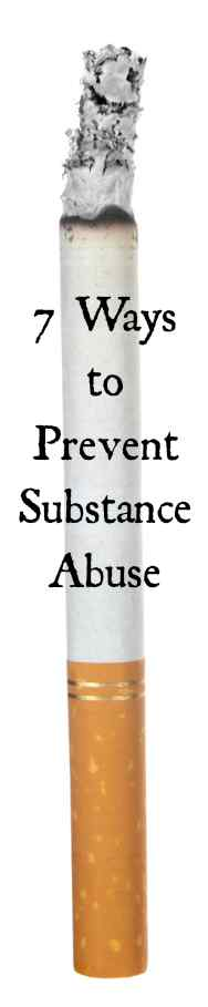 7 Ways to Prevent Substance Abuse