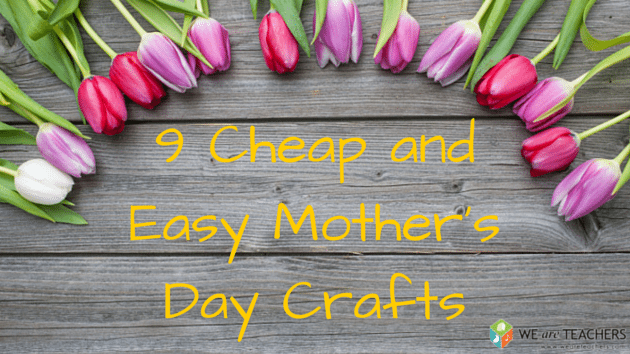cheap and easy mother s day crafts go weareteachers