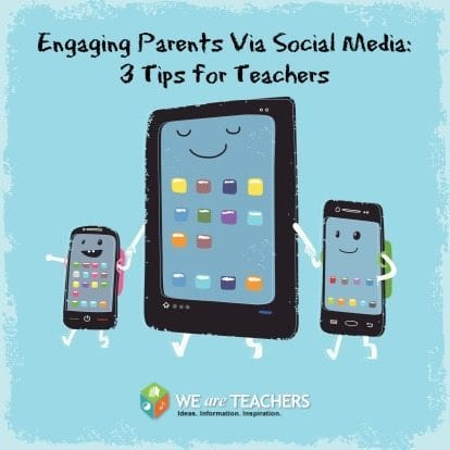 Engaging Parents With Social Media: 3 Tips for Teachers