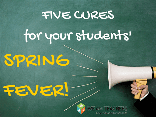 FIVE CURES for your students' SPRING