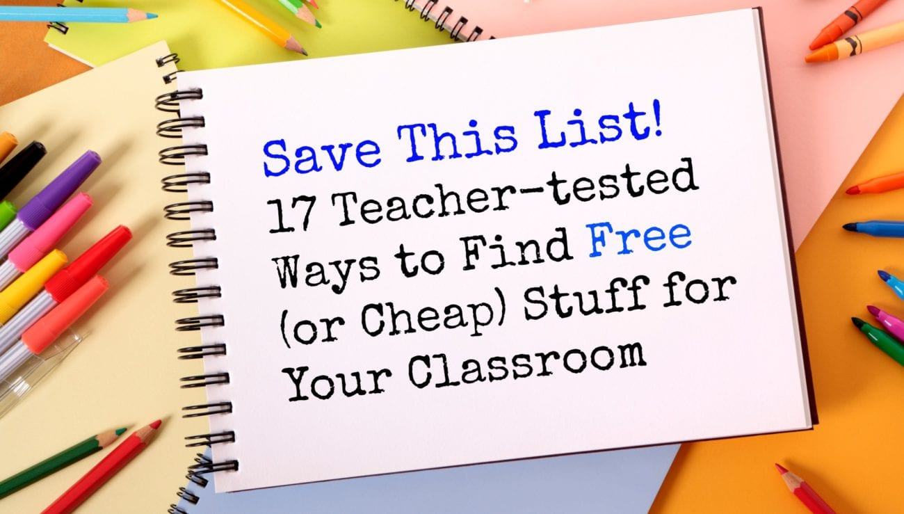 17 Teacher-Tested Ways to Find Free or Cheap Stuff for Your ...