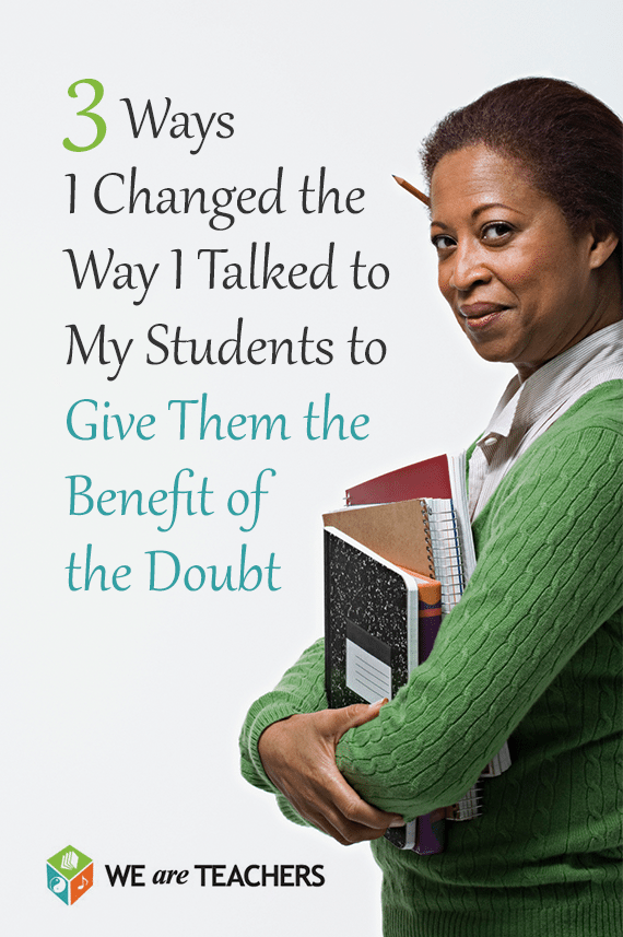 Give students benefit of doubt