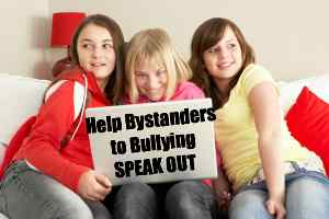 Help Bystanders to Bullying Speak Out