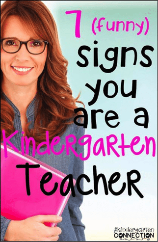 7 signs you're a kindergarten teacher