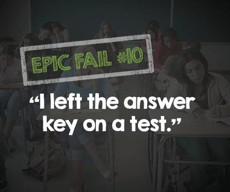 'I Left the Answer Key on a Test' - 15 Epic Teacher Fails