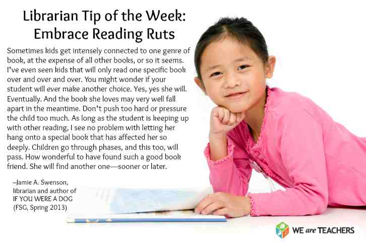 Librarian Tip of the Week: Embrace Reading Ruts