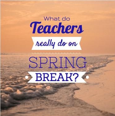teachers spring break