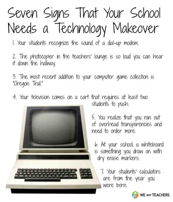Seven Signs That Your School Needs a Technology Makeover