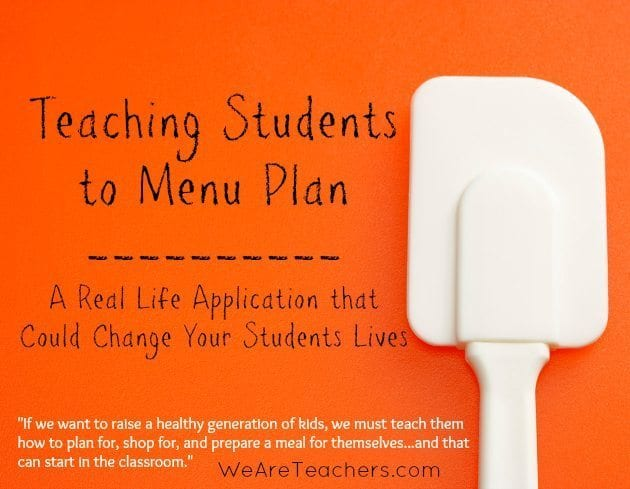 Teaching Students to Menu Plan: A Practical Classroom Application with Life Changing Implications