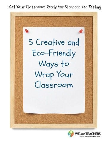wrapping your classroom for standardized testing