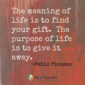 The purpose of life - Picasso