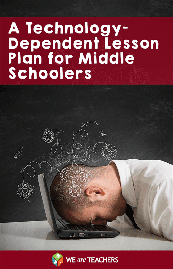 A technology dependent lesson plan for middle schoolers