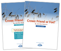 Crows: Friend or Foe? Nonfiction Story + Teaching Guide