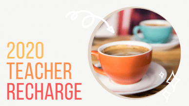 2020 Teacher Recharge: Get 7 Days of Prompts & Inspiration to Your Inbox