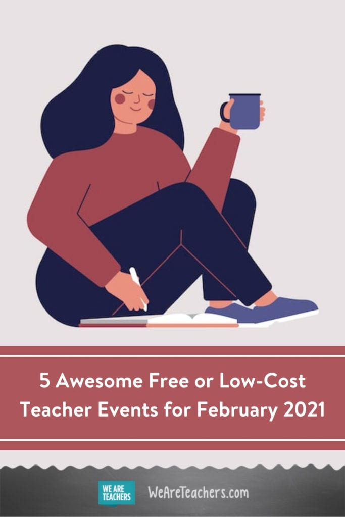 5 Awesome Free or Low-Cost Teacher Events for February 2021