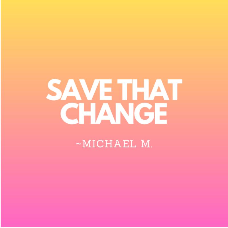 Money saving hack save that change