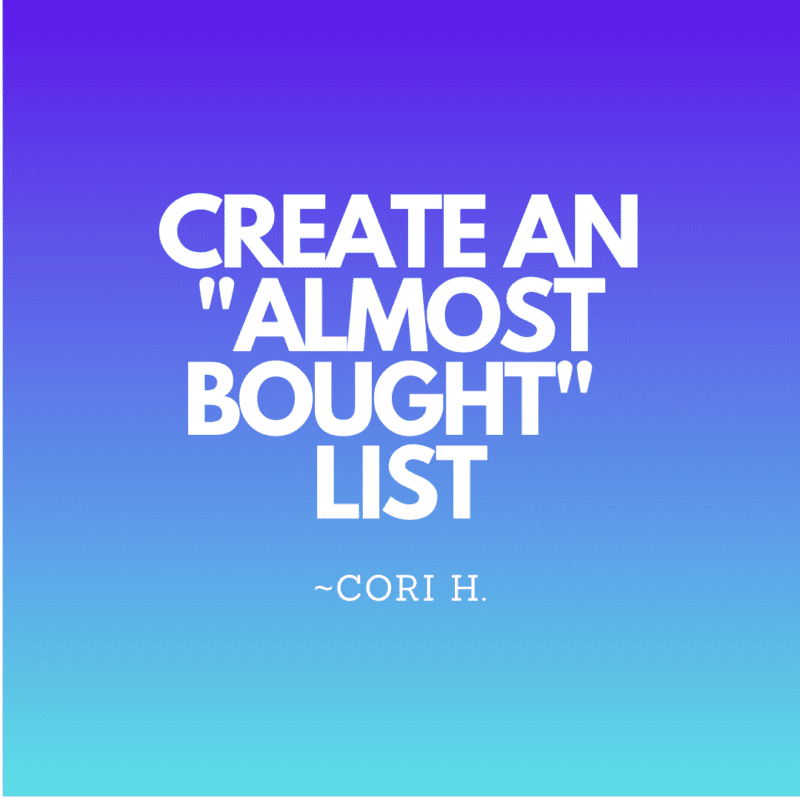 """Create an """"almost bought"""" list"""