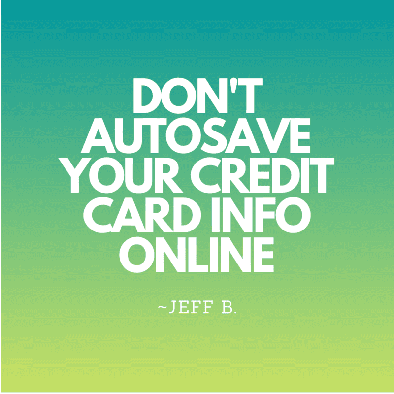 Don't autosave your credit card info online