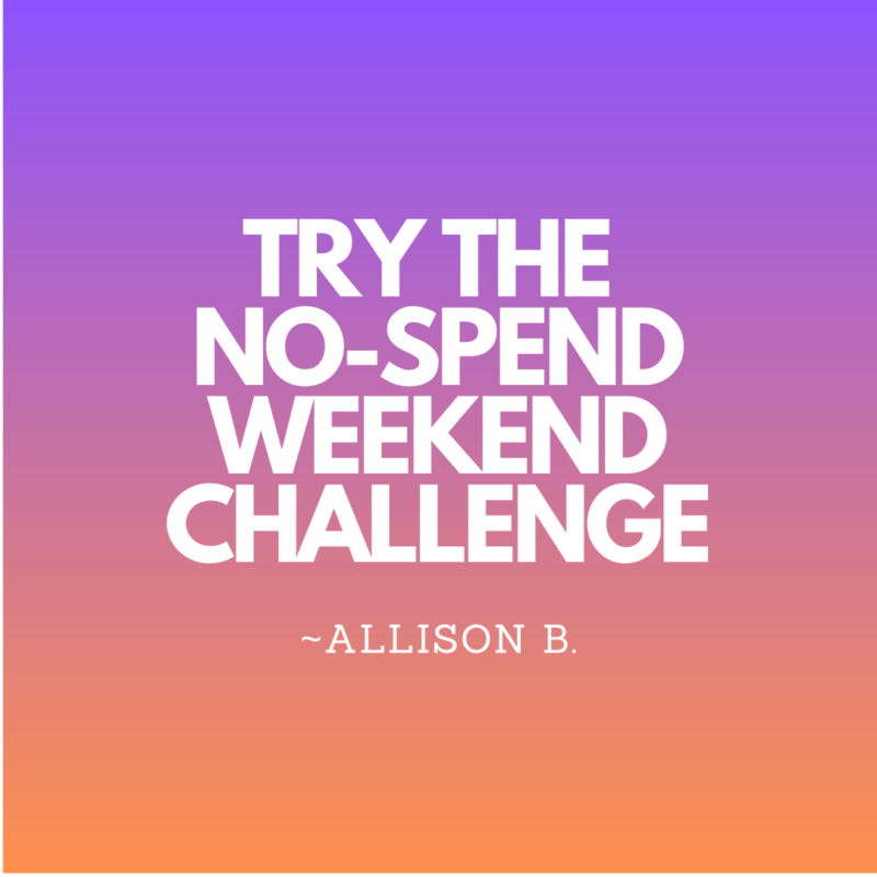 Try the No-Spend Weekend challenge