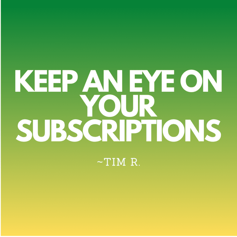 Keep an eye on your subscriptions