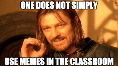 memes in the classroom