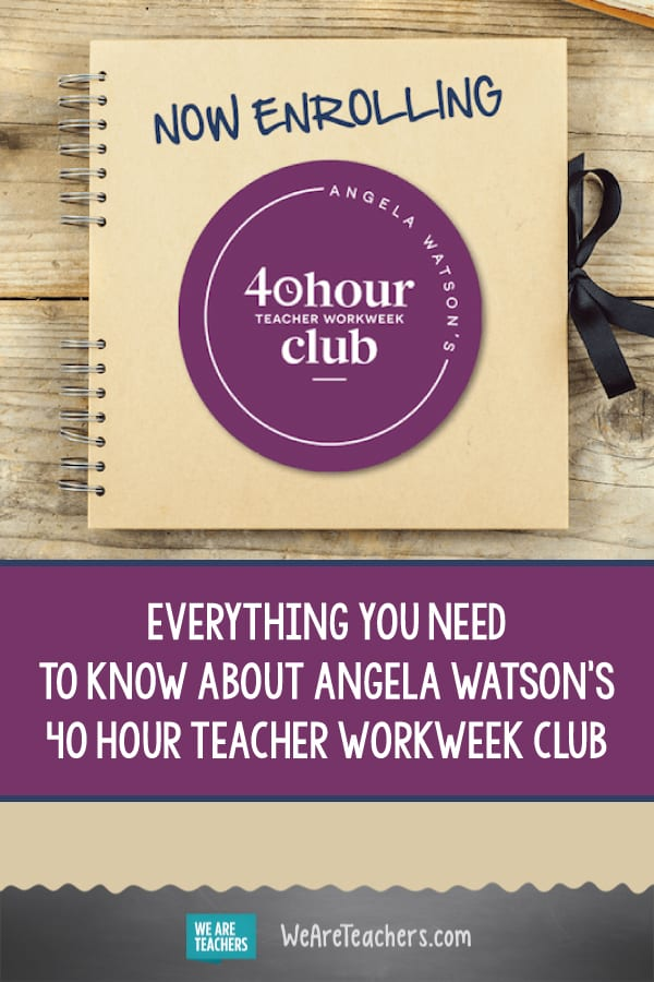 Everything You Need to Know About Angela Watson's 40 Hour Teacher Workweek Club