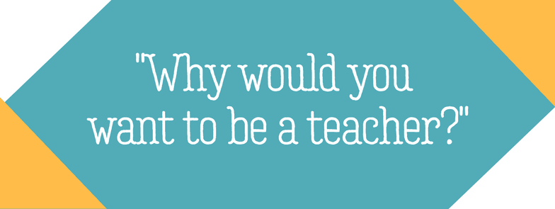 Reasons_to_Teach_Why_be_A_Teacher