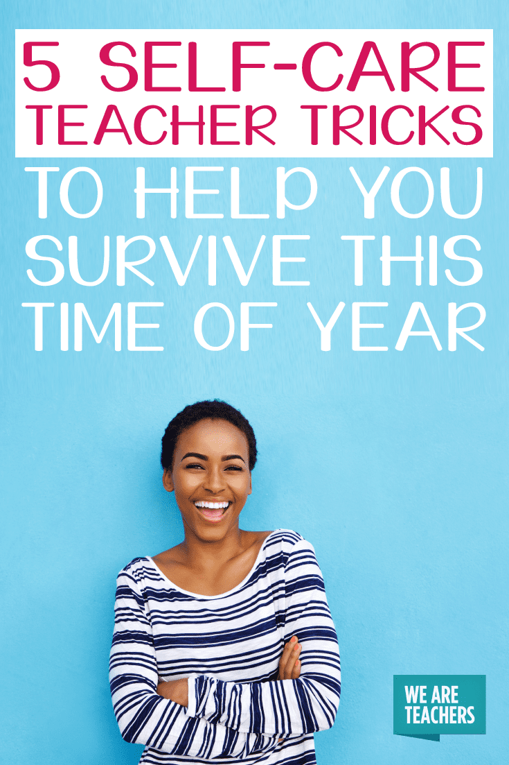 5 self-care teacher tricks to help you survive this time of year