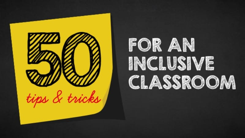 50 Tips and Tricks to Facilitating a More Inclusive Classroom
