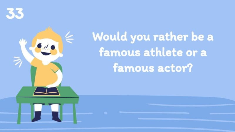 Would you rather be a famous athlete or a famous actor?