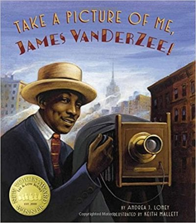 50 nonfiction picture books for learning about the world weareteachers 3 take a picture of me james van der zee by andrea j loney fandeluxe Image collections