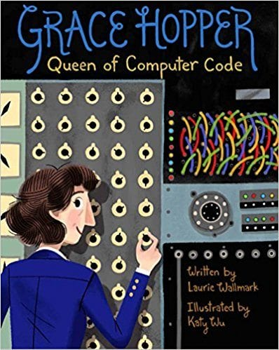 50 nonfiction picture books for learning about the world weareteachers grace hopper queen of computer code by laurie wallmark fandeluxe Image collections