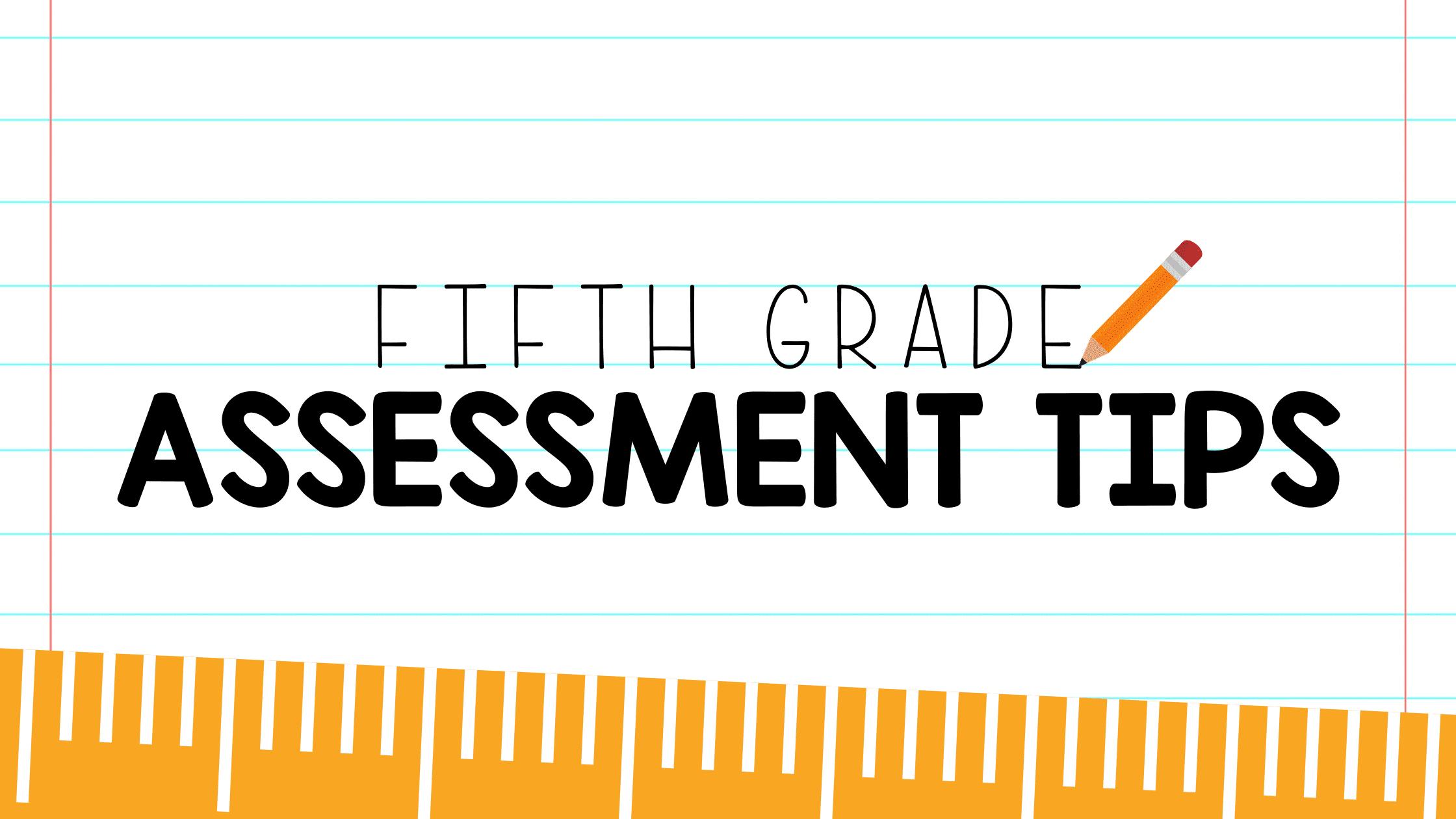 5th Grade Assessment Tips