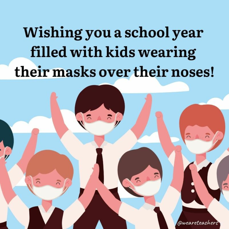 """Cartoon of a group of students in uniform wearing masks with text above them that reads, """"Wishing you a school year filled with kids wearing their masks over their noses!"""""""