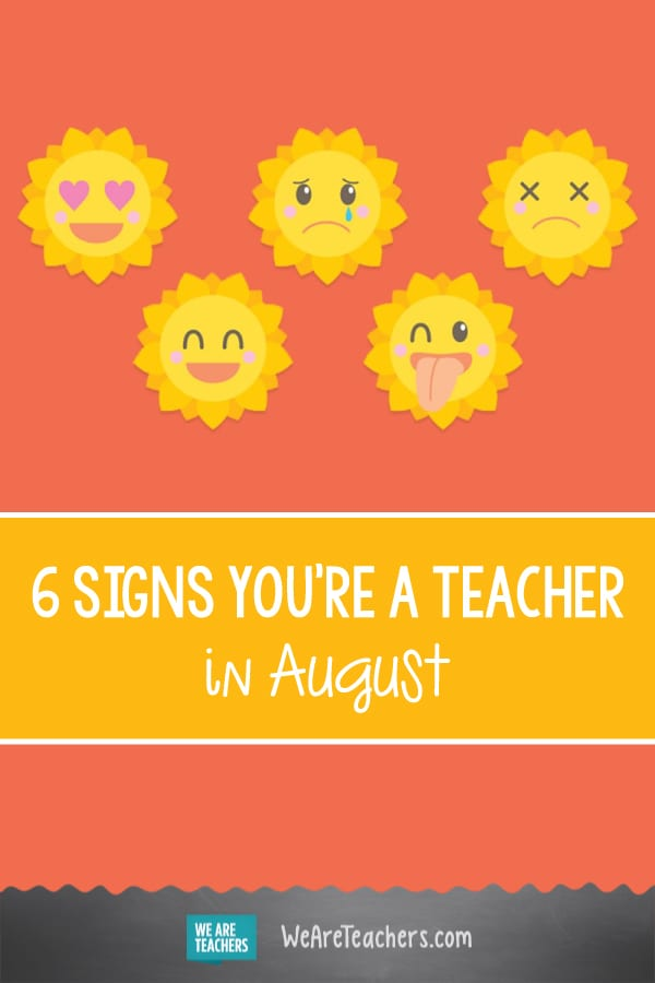 6 Signs You're a Teacher in August