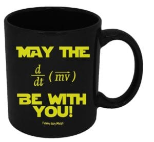 May the Force Be With You - 15 Funny Teacher Mugs