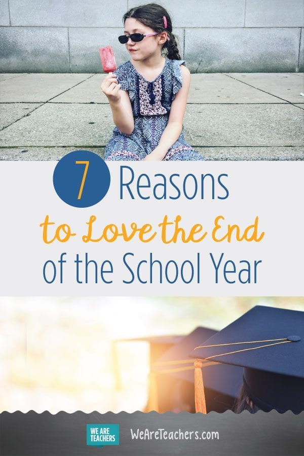 7 Reasons to Love the End of the School Year