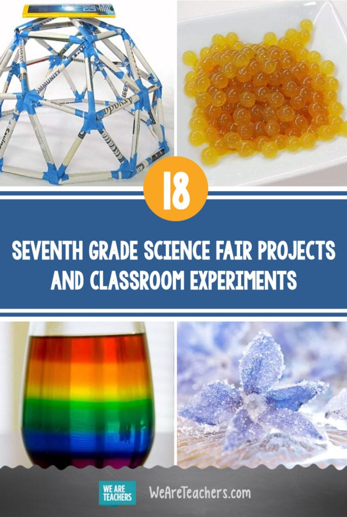 40 Clever Seventh Grade Science Fair Projects and Classroom Experiments