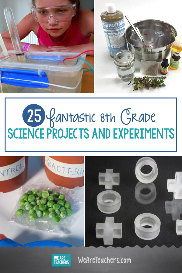 25 Fantastic 8th Grade Science Projects and Experiments -