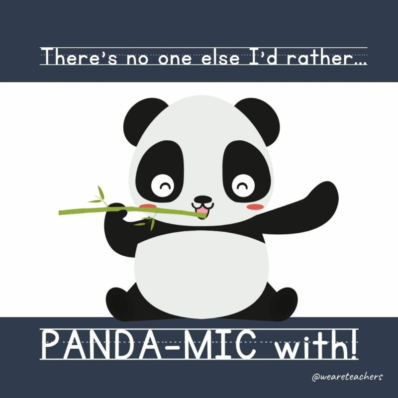 """Drawing of a panda with the text, """"There's no one else I'd rather panda-mic with!"""" around it."""