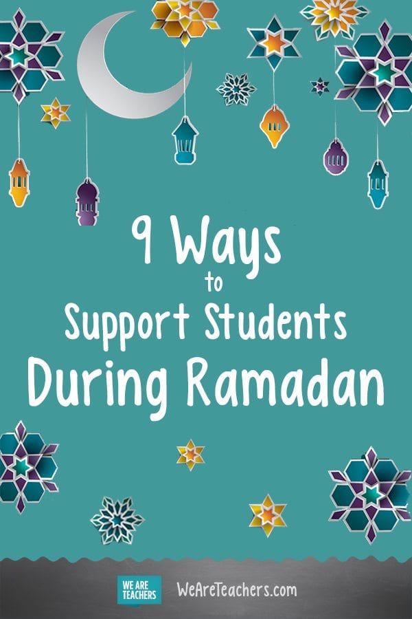 9 Ways to Support Students During Ramadan