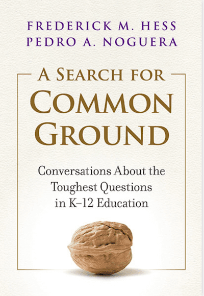 A Search For Common Ground By Frederick M. Hess and Pedro A. Noguera