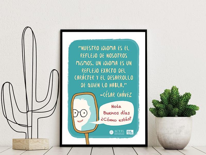 """""""Nuestro idioma es el reflejo de nosotros mismos. Un idioma es un reflejo exacto del carácter y el desarrollo de quien lo habla."""" —César Chávez"""