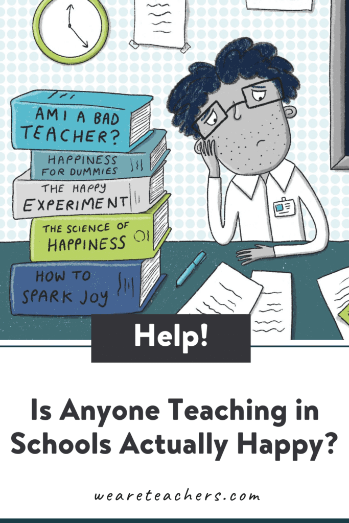 Is Anyone Teaching in Schools Actually Happy?