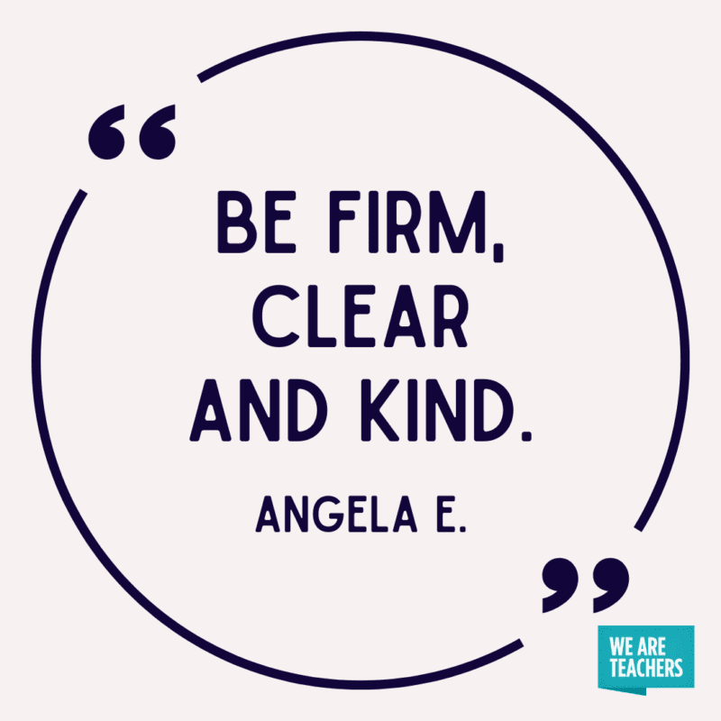 Be firm, clear and kind